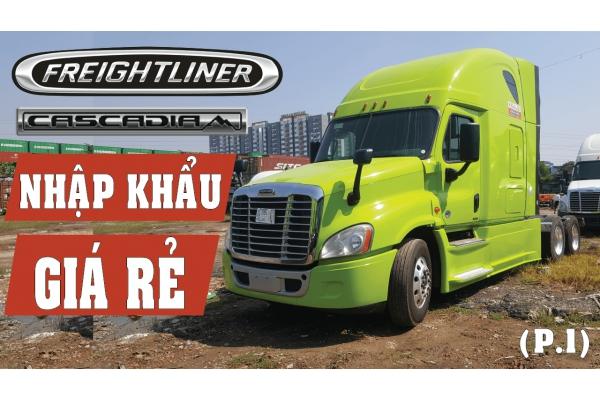 Bán trả góp xe đầu kéo Mỹ Freightliner Cascadia 0 giường, 1 giường, 2 giường - máy Detroit Evolution, máy Cummins 1 Cam